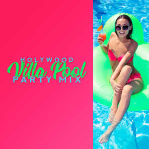 Holywood Villa Pool Party Mix: 2019 Chillout Electronic Vibes for Dance Party, Deep Dynamic Beats Perfect for Mansion, Pool or Beach House Party