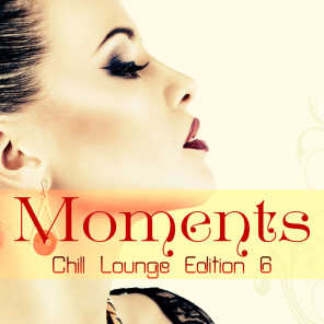 Moments Chill Lounge Edition 6