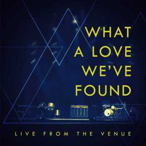 What a Love We've Found (Live)