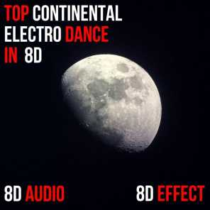 Top Continental Electro Dance in 8D