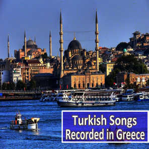 Turkish Songs Recorded in Greece