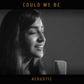 Could We Be (Acoustic Version)