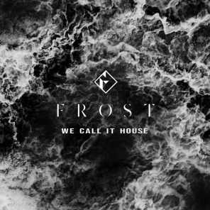 We Call It House