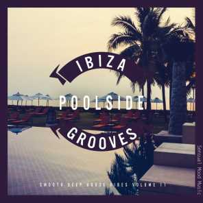 Ibiza Poolside Grooves, Vol. 11