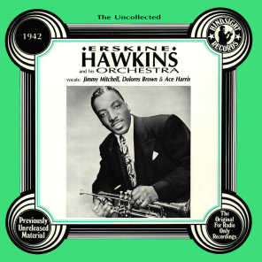 The Uncollected: Erskine Hawkins And His Orchestra