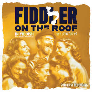 Fiddler on the Roof 2018 Cast Recording (in Yiddish)