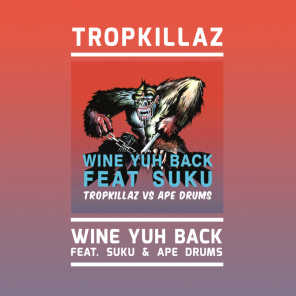 Wine Yuh Back (feat. Ape Drums & Suku)