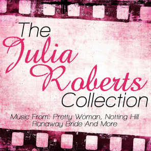 The Julia Roberts Collection - Music From: Pretty Woman, Notting Hill, Runaway Bride and More