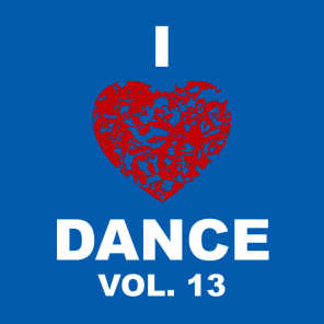 I Love Dance Vol. 13