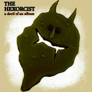 The Hexorcist - A Devil of an Album