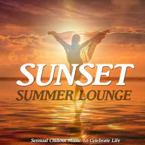 Sunset Summer Lounge (Sensual Chillout Music To Celebrate Life)