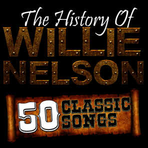 The History Of Willie Nelson: 50 Classic Songs