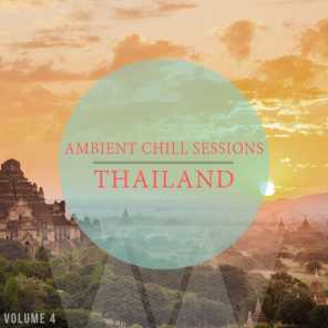 Ambient Chill Sessions - Thailand, Vol. 4 (30 Ultimative Chill Out & Down Beat Tracks)