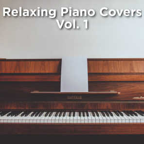 Relaxing Piano Covers: Vol. 1