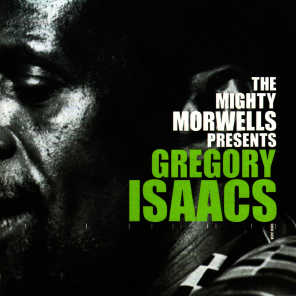 The Mighty Morwells Presents Gregory Isaacs