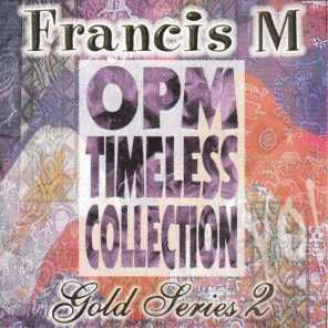 Francis M - OPM Timeless Collection (Gold Series 2)
