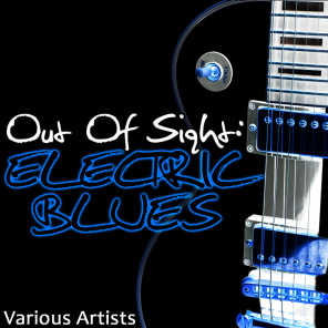 Out Of Sight: Electric Blues