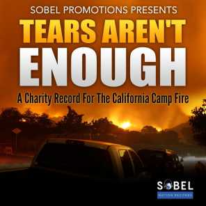Tears Aren't Enough (A Charity Record for the California Camp Fire)