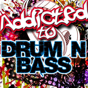 Addicted to Drum 'N' Bass