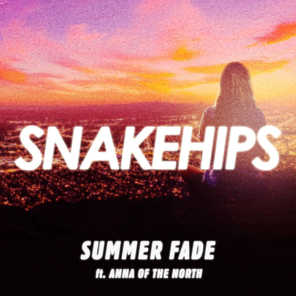 Summer Fade (feat. Anna of the North)