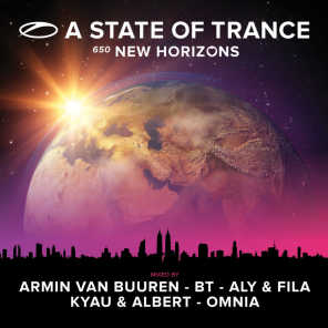A State Of Trance 650 (Selected by Armin van Buuren, BT, Aly & Fila, Kyau & Albert and Omnia)