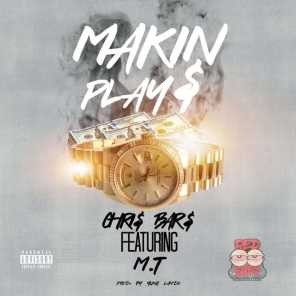 Makin' Play$ (feat. M.T)