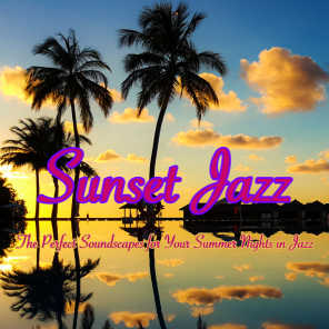 Sunset Jazz – The Perfect Soundscapes for Your Summer Nights in Jazz