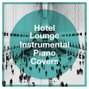 Hotel Lounge Instrumental Piano Covers