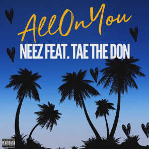 All on You (feat. Tae The Don)