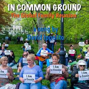 In Common Ground (The Global Family Reunion)
