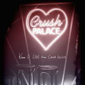 Live from Crush Palace