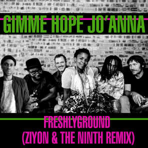 Gimme Hope Jo'anna (feat. Freshly Ground & Ziyon The Ninth Remix)