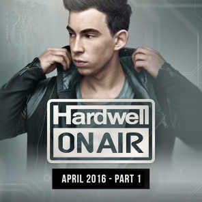 Hardwell On Air April 2016 - Part 1