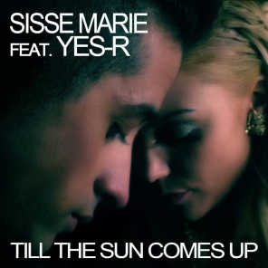 Till The Sun Comes Up (feat. Yes-R)