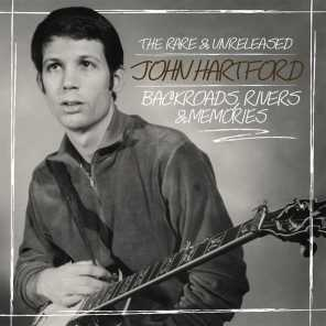 Backroads, Rivers & Memories: The Rare & Unreleased John Hartford