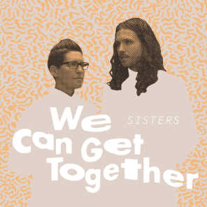 We Can Get Together
