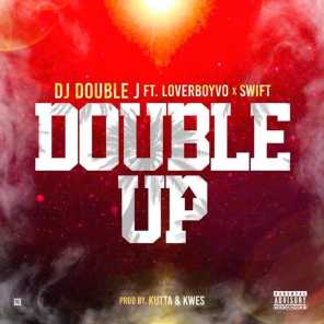 Double Up (feat. LoverBoy Vo & Swift)