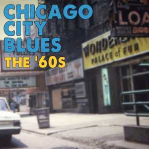 Chicago City Blues The '60s