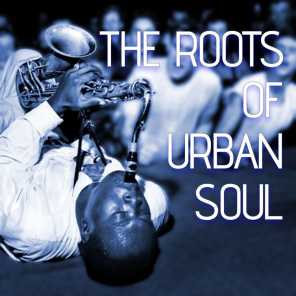 The Roots Of Urban Soul