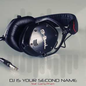 DJ Is Your Second Name