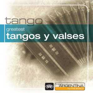 Greatest Tangos Y Valses From Argentina To The World
